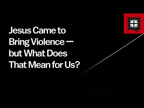 Jesus Came to Bring Violence — but What Does That Mean for Us? // Ask Pastor John