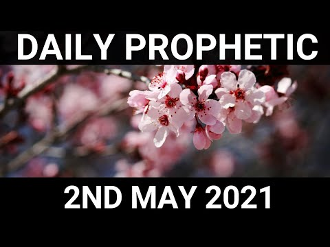 Daily Prophetic 2 May 2021 5 of 7