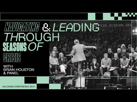Let's Talk Church: Navigating & Leading Through Seasons Of Crisis Panel  Hillsong Conference 2014