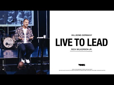 Rich Wilkerson Jr.  Hillsong Germany: Live to Lead