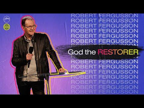 God the Restorer   Robert Fergusson  Hillsong Church Online