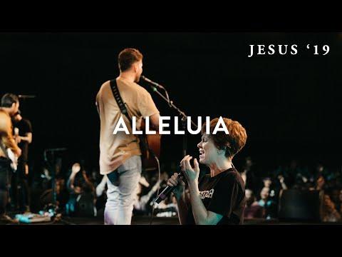 Alleluia  Jeremy Riddle  Steffany Gretzinger  Jesus '19