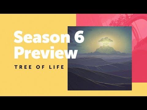 Season 6 Preview: Tree of Life