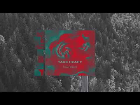 Sarah Kroger - Take Heart (Official Audio)