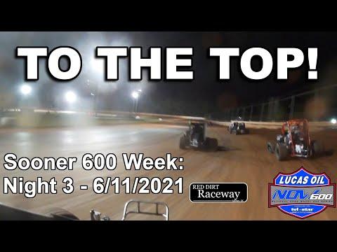 TO THE TOP! - Lucas Oil NOW600 Sooner 600 Week: Night 3 at Red Dirt Raceway - 6/11/2021 - dirt track racing video image