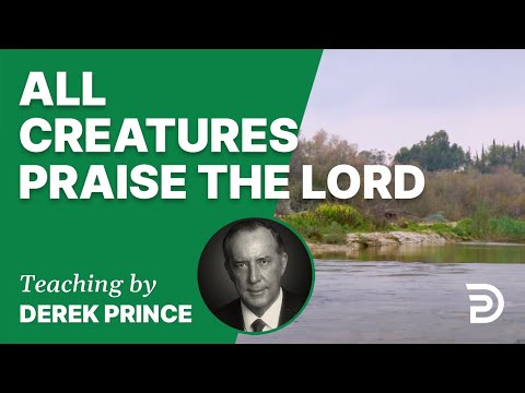 All Creatures Praise the Lord 13/5