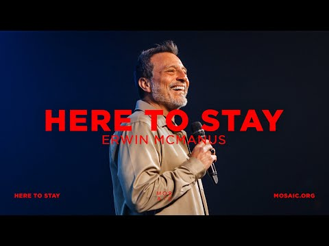 Here To Stay  Erwin McManus - Mosaic