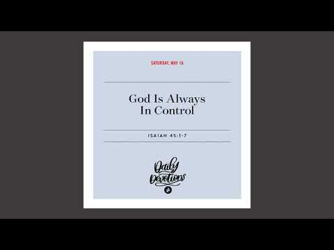 God Is Always In Control - Daily Devotional