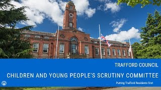 Trafford Metropolitan Borough Council - Children and Young People's Scrutiny Committee