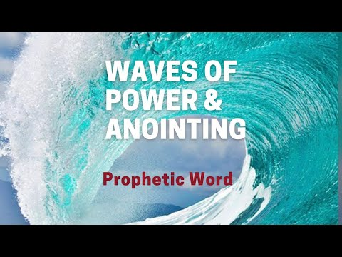 Prophetic Dream - Waves of Anointing & Power
