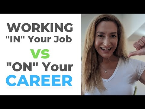 "Working ""In"" Your Job vs ""On"" Your Career photo"