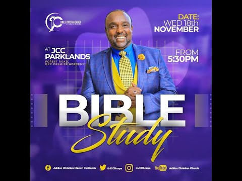 Jubilee Christian Church Parklands - Bible Study - 18th Nov 2020  Paybill No: 545700 - A/c: JCC