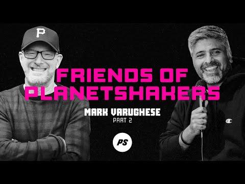 Friends of Planetshakers - Mark Varughese (Part 2)