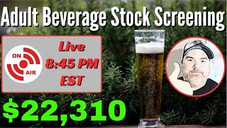Adult Beverage Stock Screening Live Stream | Dividend Growth Investing