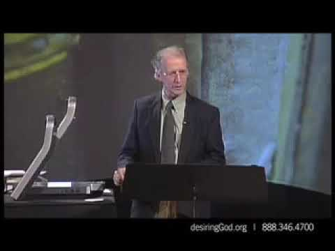 Why We Believe the Bible, Session 2  John Piper  2008