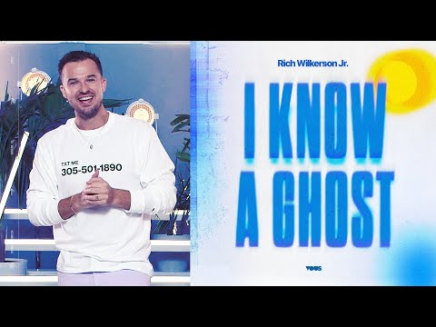 Pastor Rich Wilkerson Jr.  I Know a Ghost