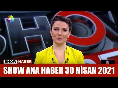 Show Ana Haber 30 Nisan 2021