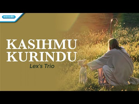 KasihMu Kurindu - Lex's Trio (with lyric)
