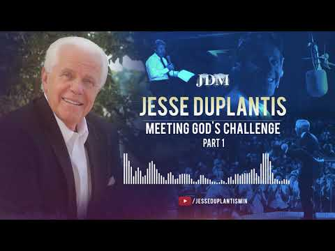 Meeting God's Challenge, Part 1 Jesse Duplantis