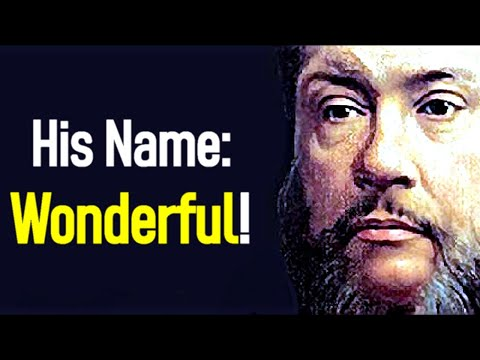 His Name: Wonderful! - Charles Spurgeon Sermon