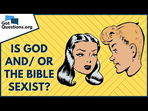 Is God and/or the Bible sexist?  GotQuestions.org