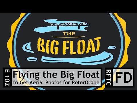RFTC: Flying FPV to Get Aerial Photography for RotorDrone at Portland's Big Float - UC7he88s5y9vM3VlRriggs7A