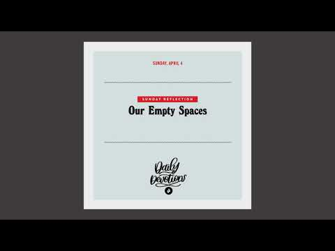 Sunday Reflection: Our Empty Spaces  Daily Devotional