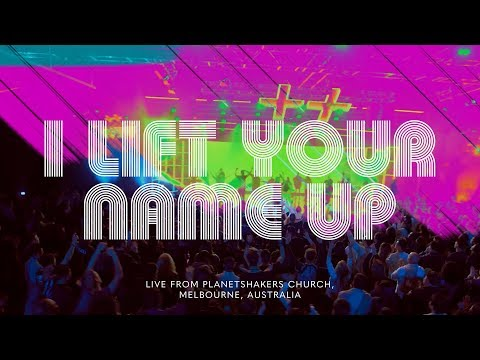 Planetshakers  I Lift Your Name Up  Official Music Video