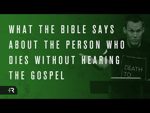 David Platt // What the Bible Says about the Person Who Dies without Hearing the Gospel