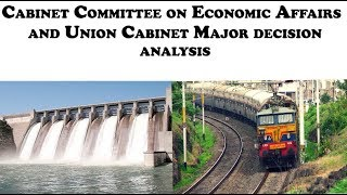 Cabinet Committee on Economic Affairs and Union Cabinet Major decision analysis | Current affairs 19