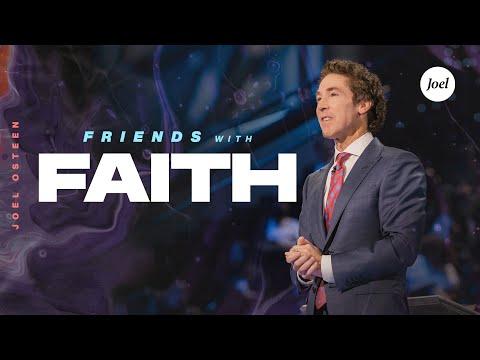 Friends With Faith  Joel Osteen