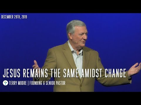Jesus Remains The Same Amidst Change  Terry Moore  Sojourn Church Carrrollton Texas