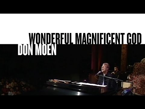 Wonderful Magnificent God (Official Live Video) - Don Moen
