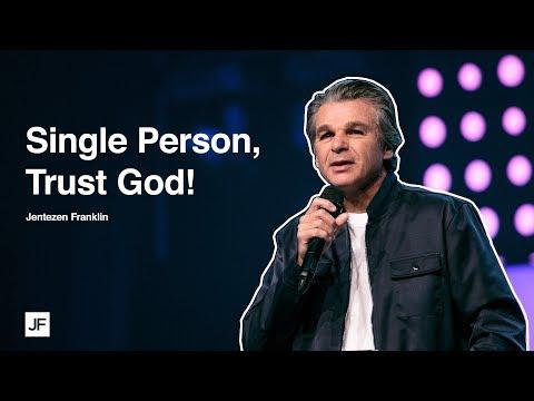 SINGLE PERSON: Trust God!  Jentezen Franklin