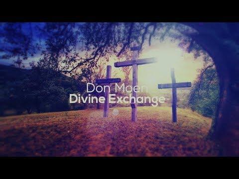 Don Moen - Divine Exchange (with Lyrics)