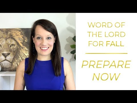 Prophetic Word for Fall: Prepare Now!