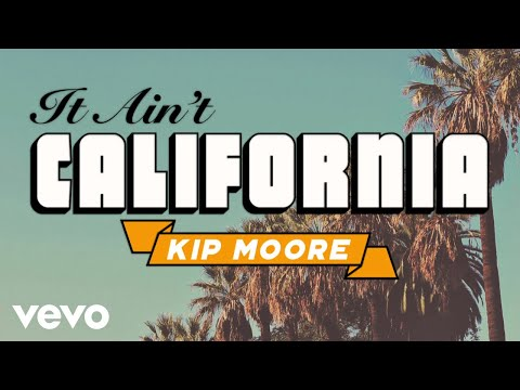 Kip Moore - It Ain't California (Lyric Video) - UCBILbI8wZk3rL3qiZx470Ag