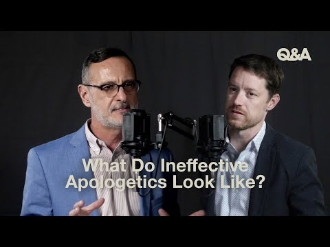 Josh Chatraw and Mark Allen  What Do Ineffective Apologetics Look Like?  TGC Q&A