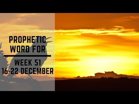 Prophecy for this week 16 December 2019