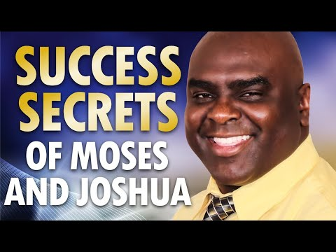 Success Secrets of Moses and Joshua
