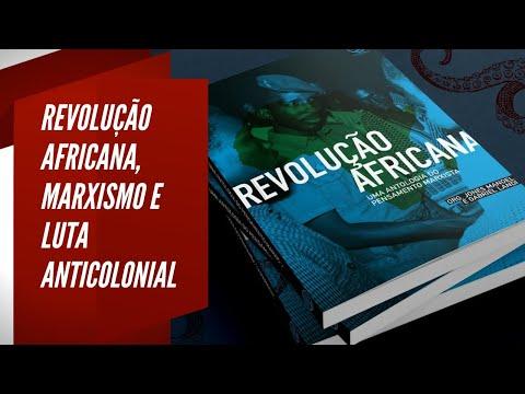 Revolução africana, marxismo e a luta anticolonial