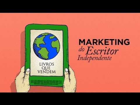 Marketing do Escritor Independente - Livros Que Vendem