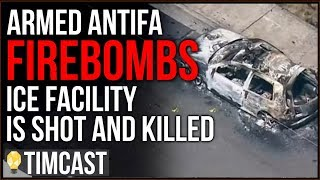 Armed Antifa Fire Bombs ICE Facility, Is Shot And Killed By Police