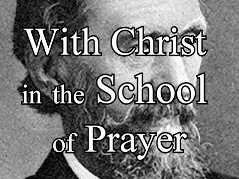 With Christ in the School of Prayer - Andrew Murray (Christian audiobook)