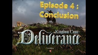 Vidéo-Test : Kingdom Come Deliverance episode 4 : Conclusion