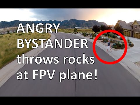 Low and Fast FPV - Angry bystander throws rocks at plane, calls police - UCLAY3fi3Gc8kxfDVKoS3hoA