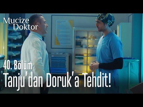 Tanju'dan Doruk'a tehdit! - Mucize Doktor 40. Bölüm