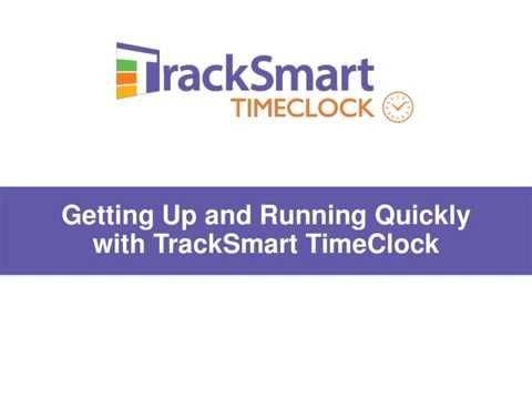 Getting Up and Running Quickly with TrackSmart TimeClock WEBINAR RECORDING 8 26 2015