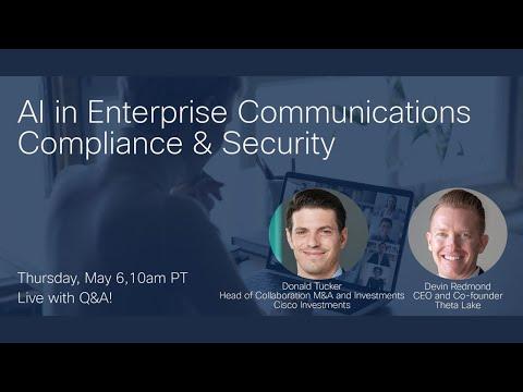 #CiscoChat Live - AI in Enterprise Communications Compliance & Security