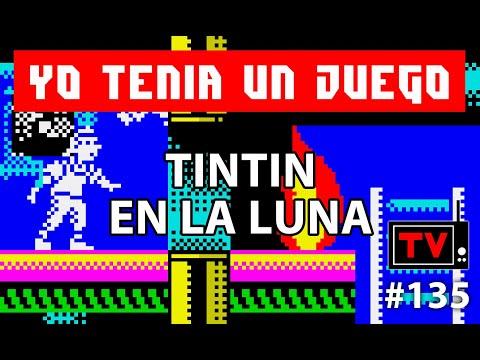 Yo Tenía Un Juego TV #135 - Tintin En La Luna (ZX Spectrum)